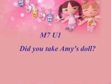《Unit 1 Did you take Amy's doll课件》小学英语外研社2011课标版一年级起点四年级上册课件40115.ppt