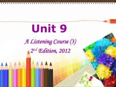 施心远主编《听力教程》3_(第2版)Unit_9课件