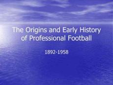 专业足球的兴起和发展史The Origins and Early History of Professional Football