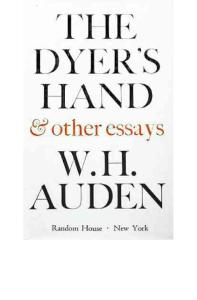 Auden  WH - Dyer´s Hand and Other Essays  The