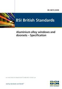 BS 4873-2009 Aluminium alloy windows and doorsets. Specification