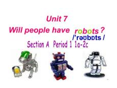 Unit 7 Will people have robots? 课件