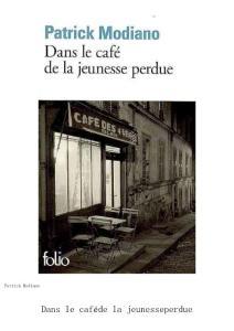 Dans le cafe de la jeunesse perdue - Patrick Modiano