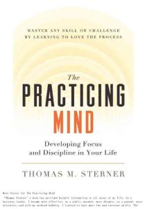 The Practicing Mind - Thomas M. Sterner