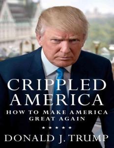Crippled America - Donald J. Trump