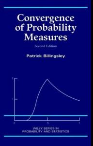 Convergence of Probability Measures Billingsley