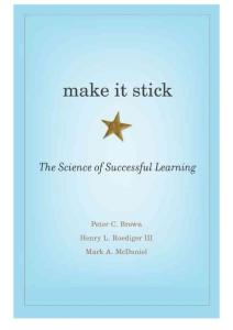 Make It Stick The Science of Successful Learning by Peter C. Brown