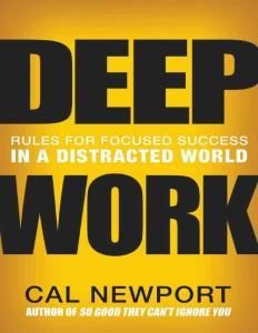 Deep Work - Rules for focused success in a distracted world 深入工作-在分心的世界中获得专注成功的规则
