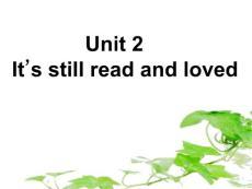 精品课件_外研版九年级上《UNIT2 IT'S STILL READ AND LOVED》PPT课件