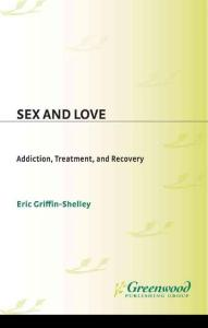 Sex and Love Addiction  Treatment  and Recovery