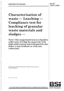 BS EN 12457-1-2002 Characterisation of waste — Leaching — Compliance test for leaching of granular waste materials and sludges — Part 1