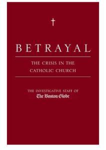 Boston Globe - Betrayal- The Crisis in the Catholic Church (retail) (epub)